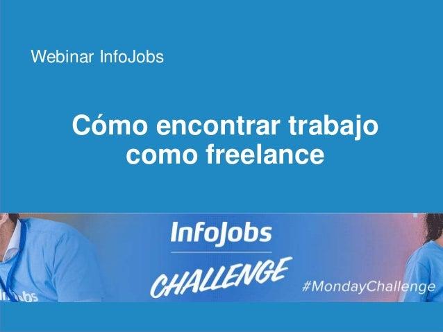 1 Cómo encontrar trabajo como freelance Webinar InfoJobs