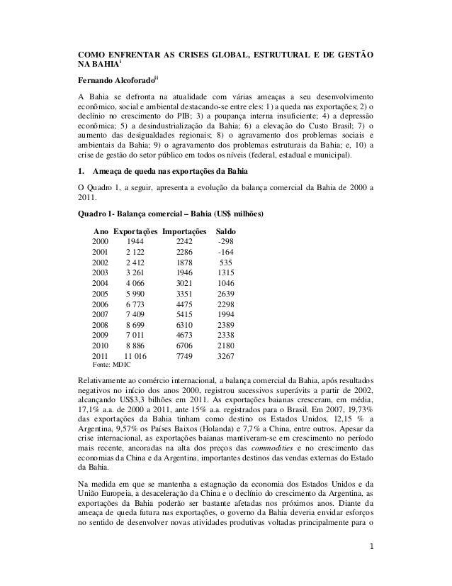 1 COMO ENFRENTAR AS CRISES GLOBAL, ESTRUTURAL E DE GESTÃO NA BAHIAi Fernando Alcoforadoii A Bahia se defronta na atualidad...