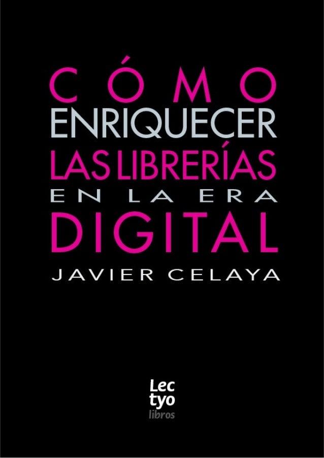 """libros Lec tyo Cómo """"enriquecer"""" las librerías en la era digital Javier Celaya"""
