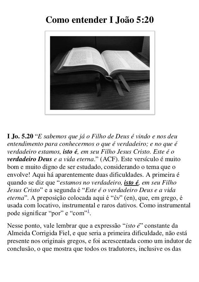 """Como entender I João 5:20  I Jo. 5.20 """"E sabemos que já o Filho de Deus é vindo e nos deu entendimento para conhecermos o ..."""