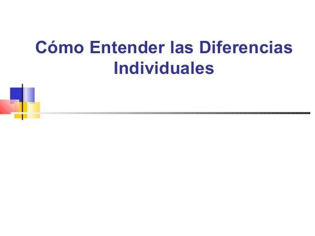 Cómo Entender las Diferencias Individuales