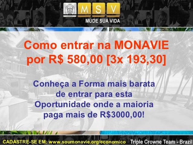 Como entrar na MONAVIE       por R$ 580,00 [3x 193,30]          Conheça a Forma mais barata              de entrar para es...