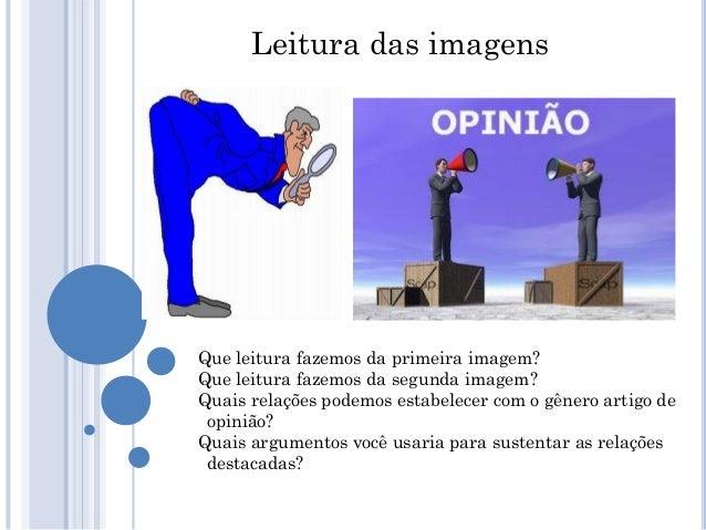 Leitura das imagens Que leitura fazemos da primeira imagem? Que leitura fazemos da segunda imagem? Quais relações podemos ...