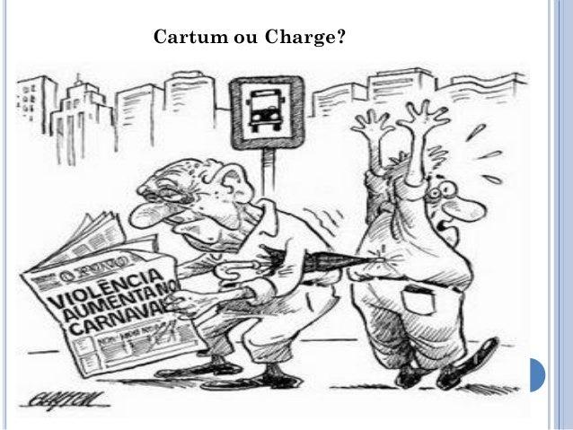 Cartum - Suas abordagens dizem respeito a situações relacionadas ao comportamento humano, mas não estão situadas no tempo,...