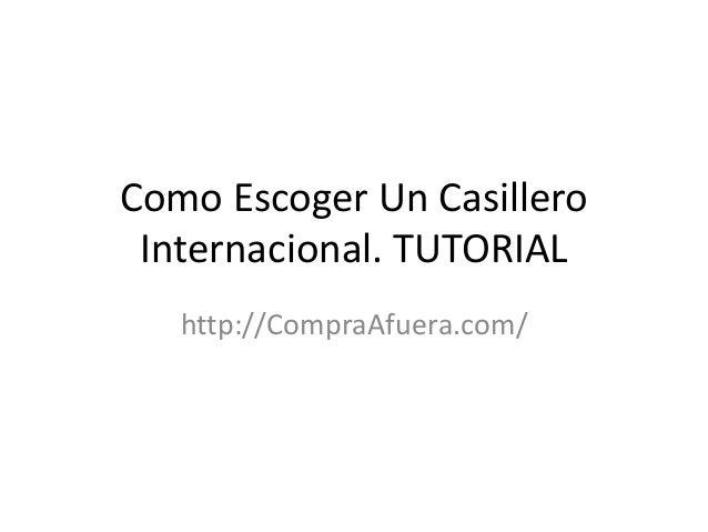 Como Escoger Un Casillero Internacional. TUTORIAL http://CompraAfuera.com/