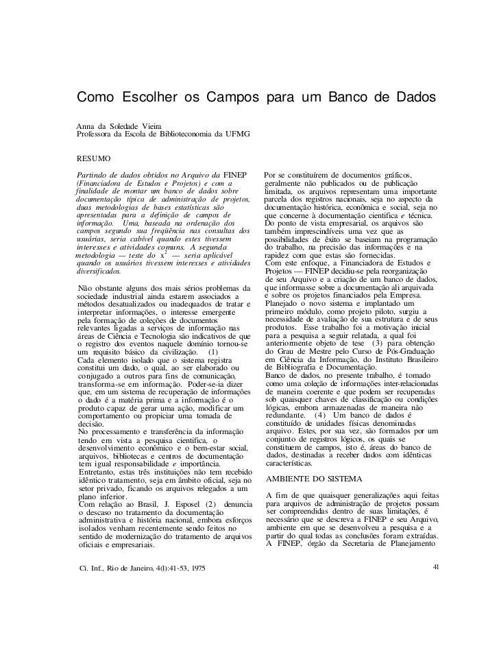 Como Escolher os Campos para um Banco de DadosAnna da Soledade VieiraProfessora da Escola de Biblioteconomia da UFMGRESUMO...