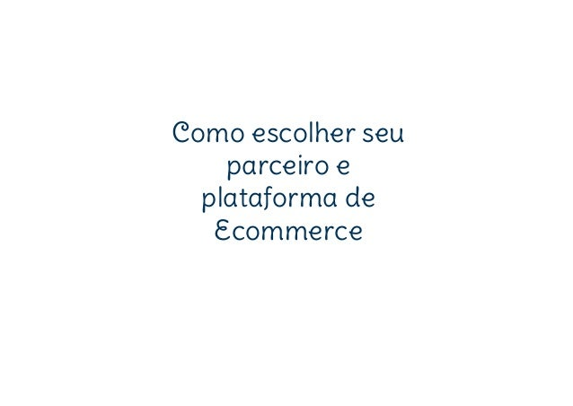 Como escolher seuparceiro eplataforma deEcommerce