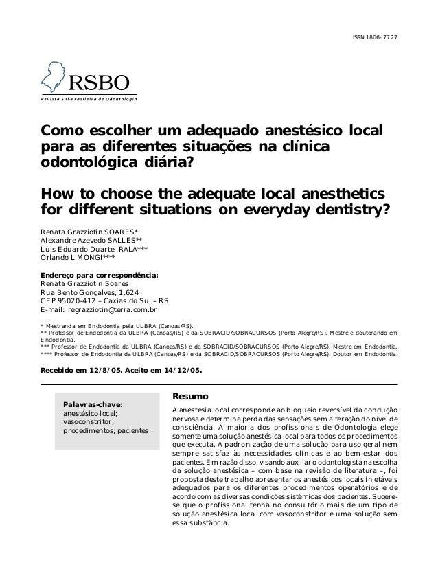ISSN 1806-7727 Como escolher um adequado anestésico local para as diferentes situações na clínica odontológica diária? How...
