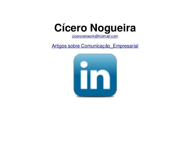 Cícero Nogueira ciceronetwork@hotmail.com  Artigos sobre Comunicação_Empresarial