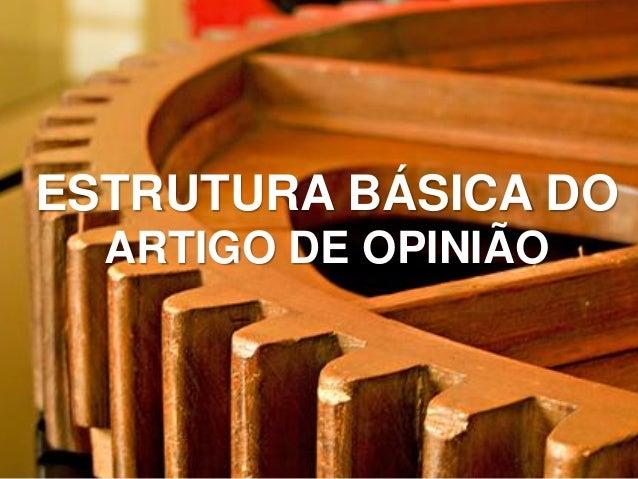 ESTRUTURA BÁSICA DO ARTIGO DE OPINIÃO