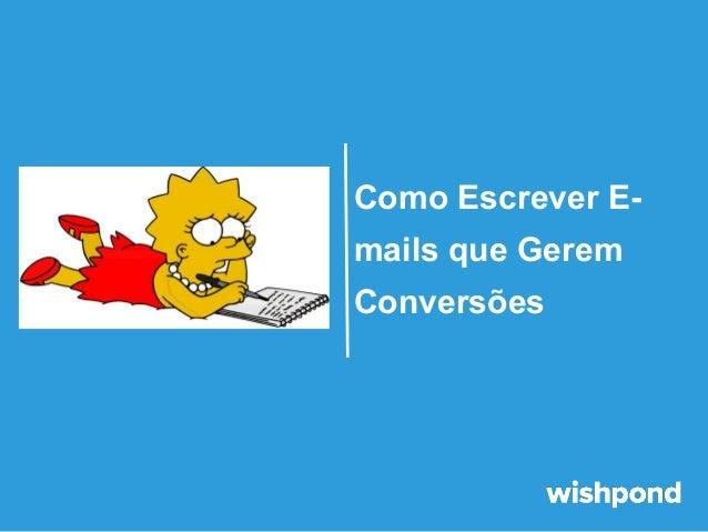 Como Escrever Emails que Gerem Conversões
