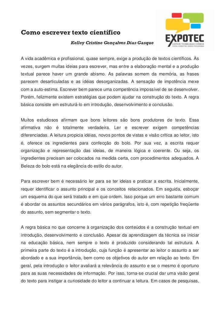 Como escrever texto científico                          Kelley Cristine Gonçalves Dias GasqueA vida acadêmica e profission...