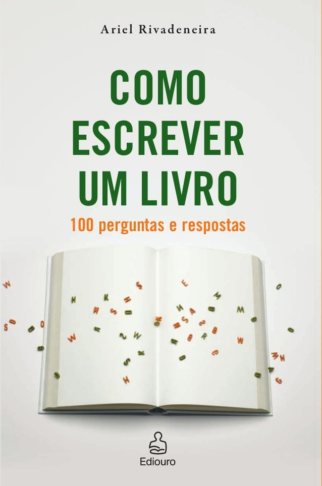 100 perguntas e respostas COMO ESCREVER UM LIVRO Ariel Rivadeneira COMOESCREVERUMLIVROArielRivadeneira Você está convencid...