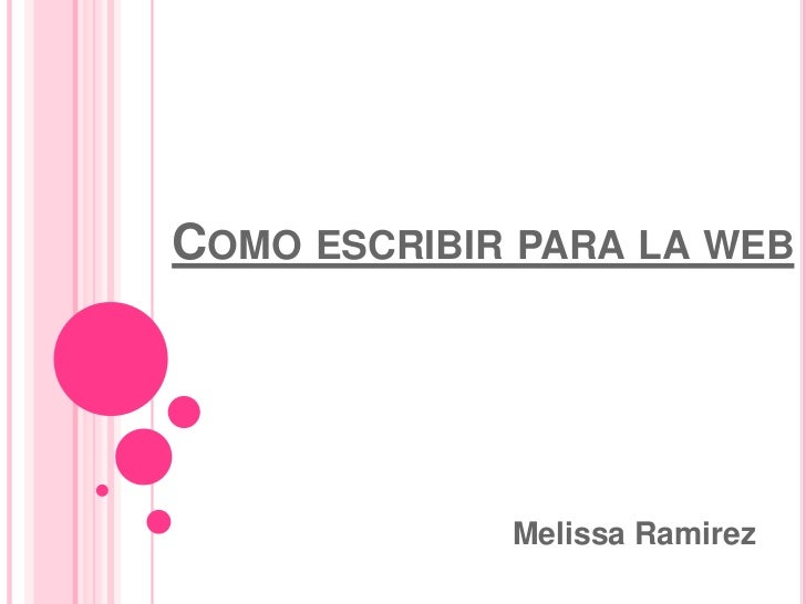 Como escribir para la web<br />MelissaRamirez<br />