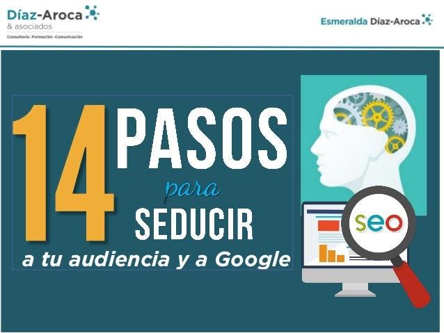 a tu audiencia y a Google