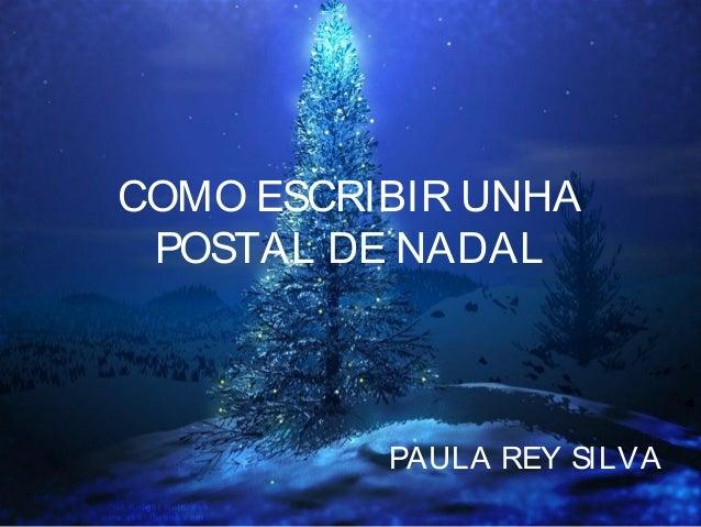 COMO ESCRIBIR UNHA POSTAL DE NADAL  PAULA REY SILVA