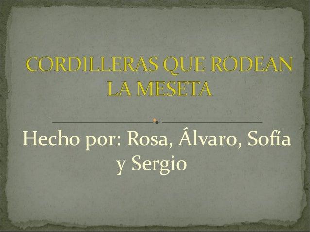 Hecho por: Rosa, Álvaro, Sofíay Sergio