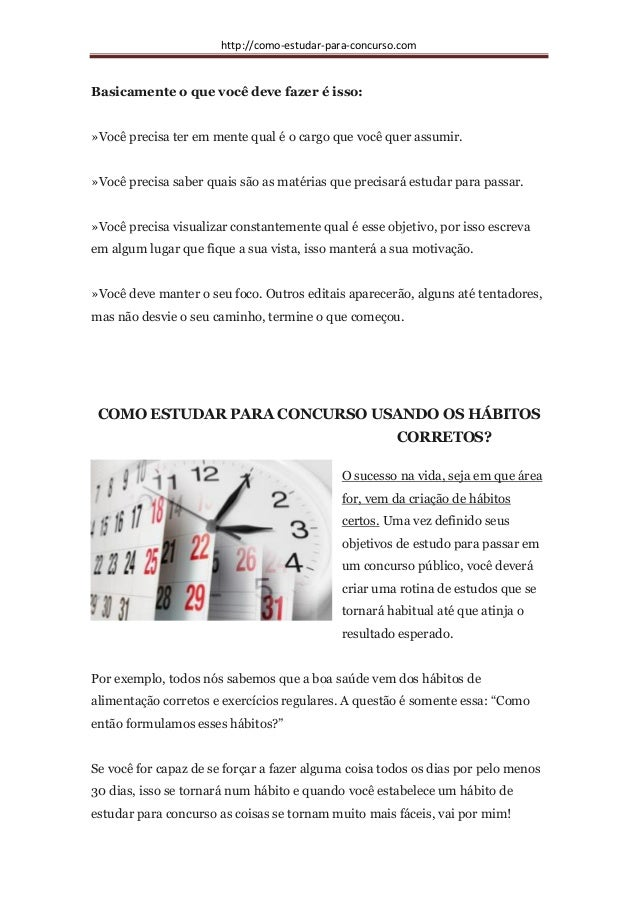 http://como-estudar-para-concurso.com Basicamente o que você deve fazer é isso: »Você precisa ter em mente qual é o cargo ...