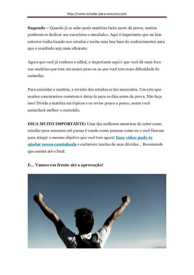 http://como-estudar-para-concurso.com Segundo – Quando já se sabe quais matérias farão parte da prova, muitos preferem se ...