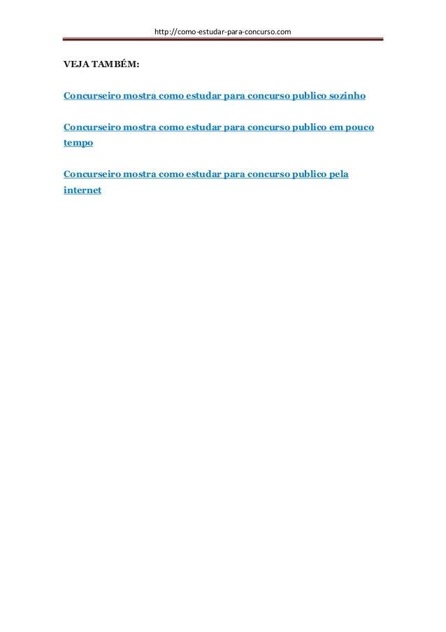 http://como-estudar-para-concurso.com VEJA TAMBÉM: Concurseiro mostra como estudar para concurso publico sozinho Concursei...