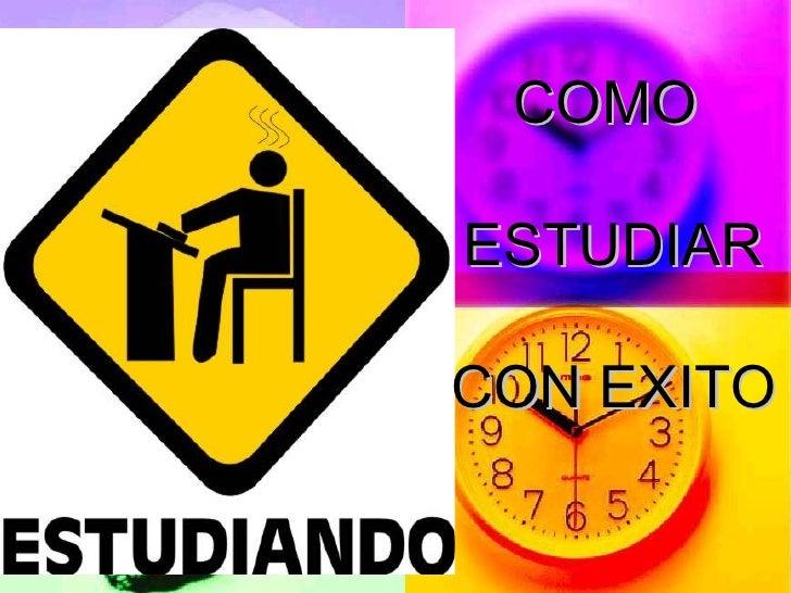 COMO  ESTUDIAR   CON EXITO