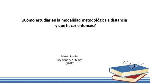 Como estudiar en la modalidad metodolgia a distancia y que for Estudiar interiorismo a distancia