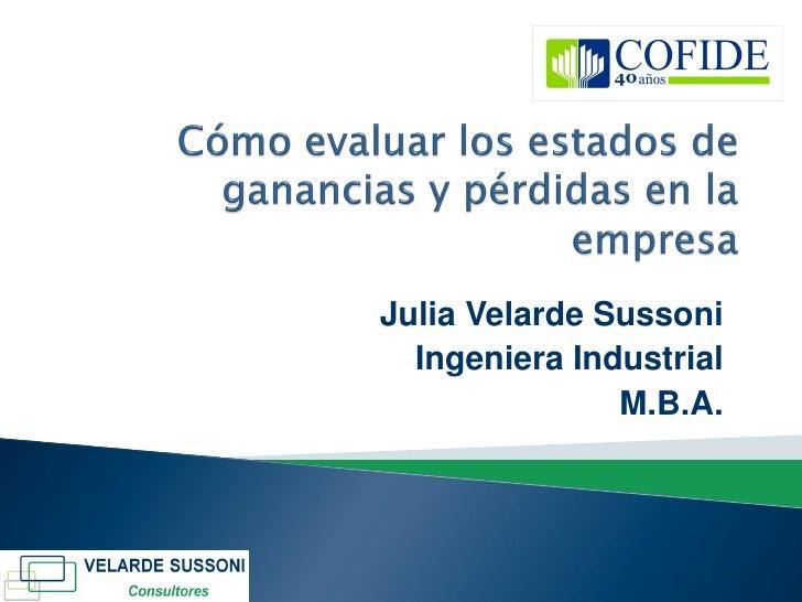 Julia Velarde Sussoni  Ingeniera Industrial               M.B.A.