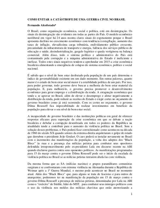 1 COMO EVITAR A CATÁSTROFE DE UMA GUERRA CIVIL NO BRASIL Fernando Alcoforado* O Brasil, como organização econômica, social...