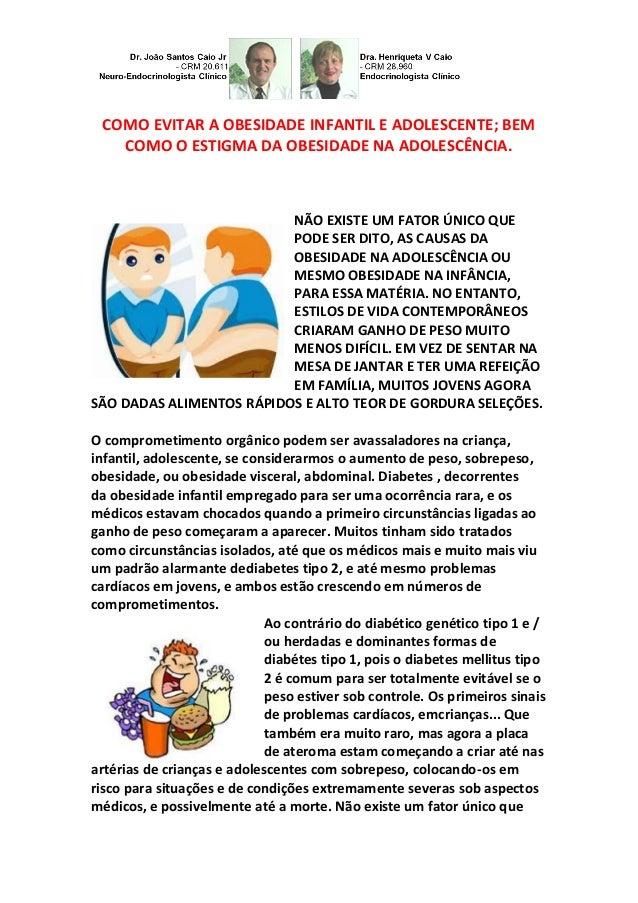 COMO EVITAR A OBESIDADE INFANTIL E ADOLESCENTE; BEM COMO O ESTIGMA DA OBESIDADE NA ADOLESCÊNCIA.  NÃO EXISTE UM FATOR ÚNIC...