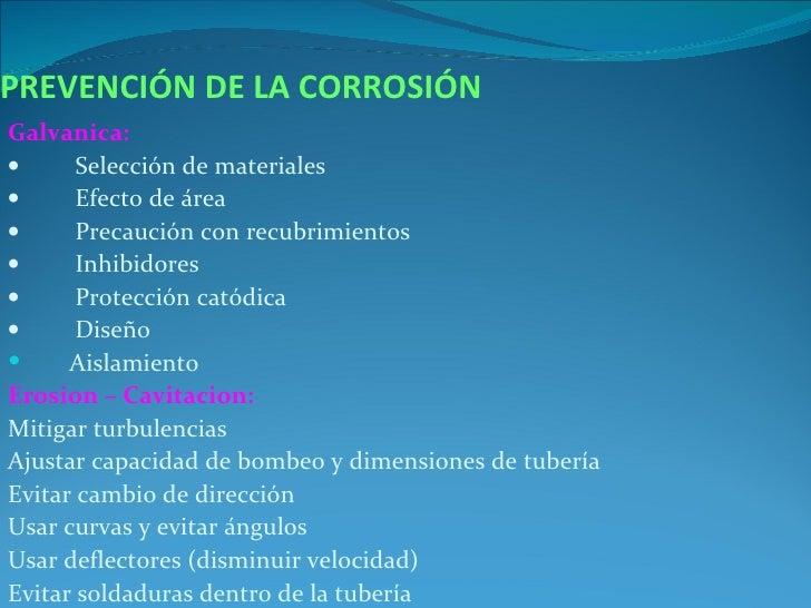PREVENCIÓN DE LA CORROSIÓNGalvanica:•      Selección de materiales•      Efecto de área•      Precaución con recubrimiento...