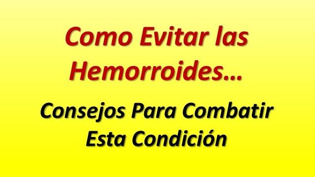 Como evitar las hemorroides consejos para combatir esta condici n - Como combatir la condensacion ...