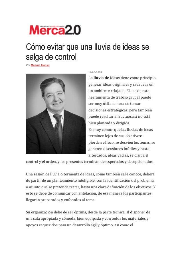 C�mo evitar que una lluvia de ideas se salga de control Por Manuel Alonso 14-06-2018 La lluvia de ideas tiene como princip...