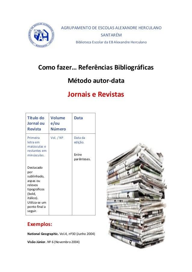AGRUPAMENTO DE ESCOLAS ALEXANDRE HERCULANO SANTARÉM Biblioteca Escolar da EB Alexandre Herculano Como fazer… Referências B...