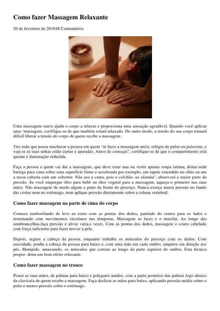 Como fazer Massagem Relaxante20 de fevereiro de 201048 ComentáriosUma massagem suave ajuda o corpo a relaxar e proporciona...