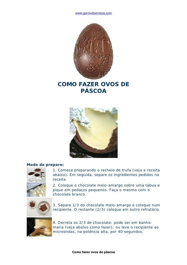 www.geronetservices.com                    COMO FAZER OVOS DE                      PÁSCOA     Modo de preparo:            ...