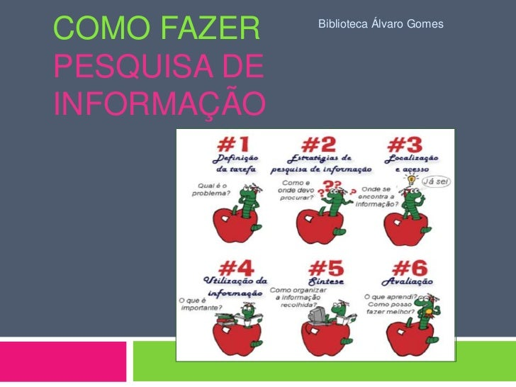 Como fazer pesquisa de informação<br />BibliotecaÁlvaro Gomes<br />