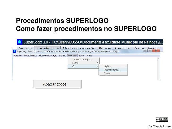 SUPERLOGO Como fazer procedimentos no SUPERLOGO By Claudia R C Losso