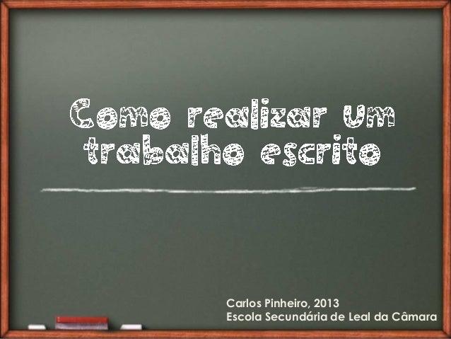 Carlos Pinheiro, 2013 Escola Secundária de Leal da Câmara