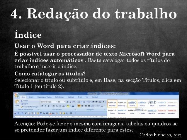 Usar o Word para criar índices: É possível usar o processador de texto Microsoft Word para criar índices automáticos . Bas...