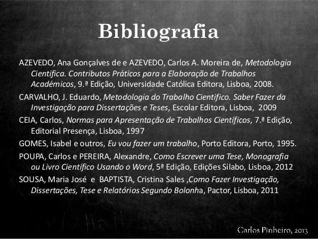 AZEVEDO, Ana Gonçalves de e AZEVEDO, Carlos A. Moreira de, Metodologia Cientifica. Contributos Práticos para a Elaboração ...