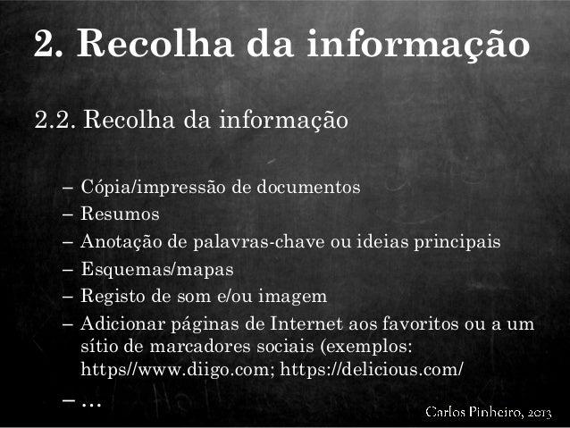 2.2. Recolha da informação – Cópia/impressão de documentos – Resumos – Anotação de palavras-chave ou ideias principais – E...