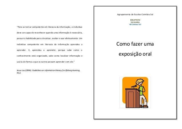 """Agrupamento de Escolas Coimbra Sul Como fazer uma exposição oral """"Para se tornar competente em literacia da informação, o ..."""