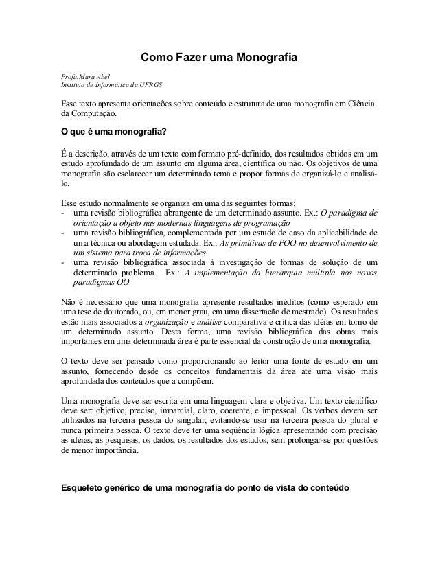 Como Fazer uma Monografia Profa.Mara Abel Instituto de Informática da UFRGS Esse texto apresenta orientações sobre conteúd...