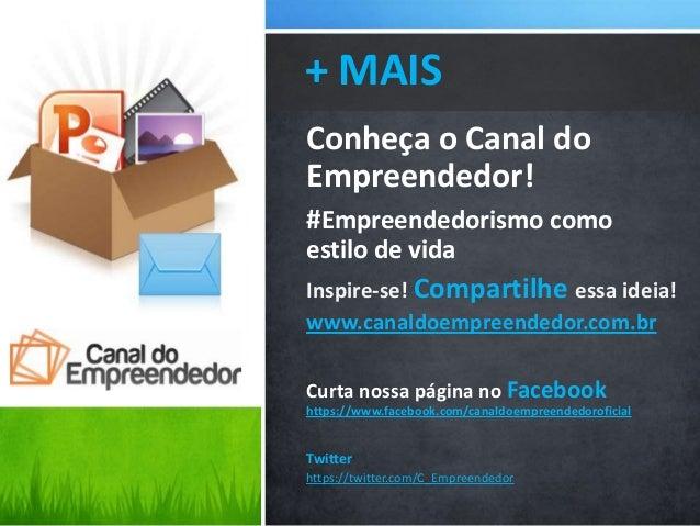 Conheça o Canal doEmpreendedor!#Empreendedorismo comoestilo de vidaInspire-se! Compartilhe essa ideia!www.canaldoempreende...