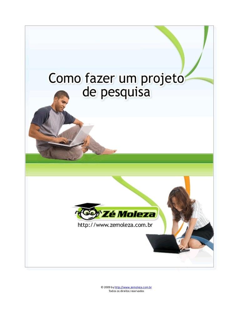 © 2009 by http://www.zemoleza.com.br     Todos os direitos reservados