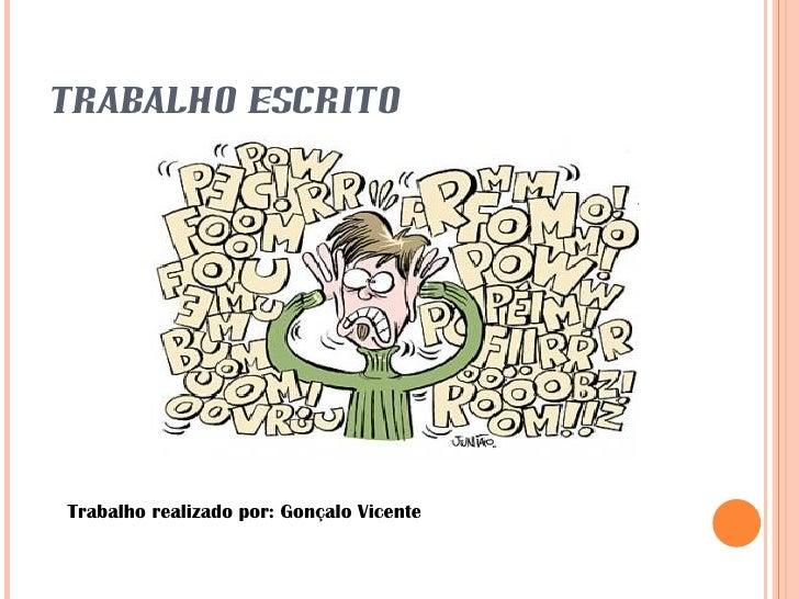 TRABALHO ESCRITOTrabalho realizado por: Gonçalo Vicente