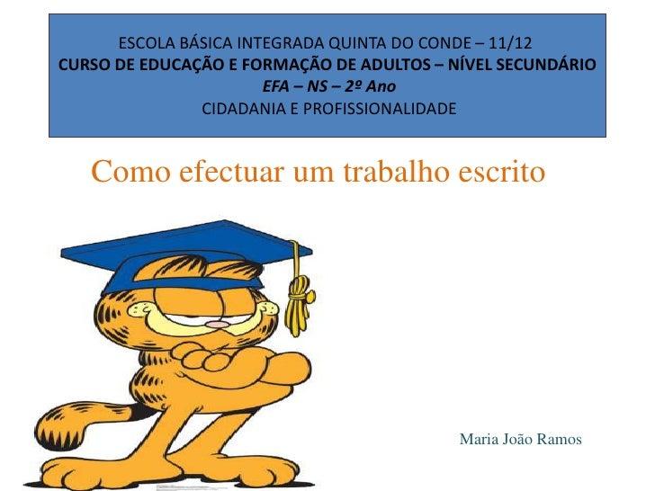 ESCOLA BÁSICA INTEGRADA QUINTA DO CONDE – 11/12CURSO DE EDUCAÇÃO E FORMAÇÃO DE ADULTOS – NÍVEL SECUNDÁRIO                 ...
