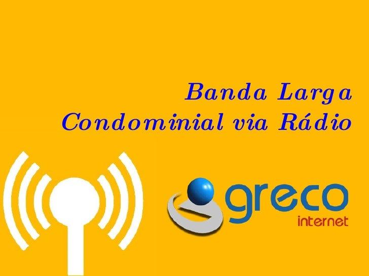 Saiba como funciona a Banda Larga Condominial via Rádio