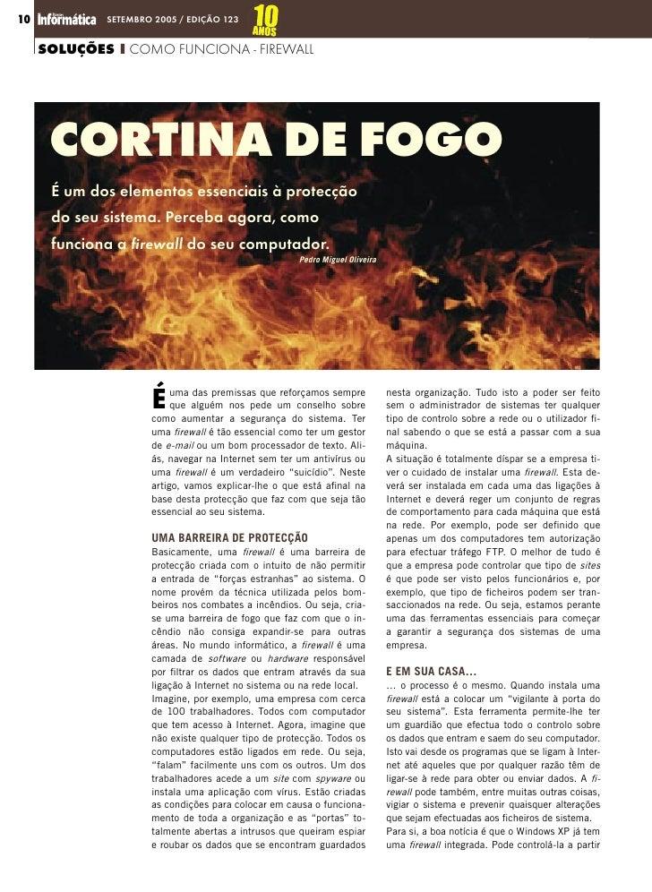 10           SETEMBRO 2005 / EDIÇÃO 123        SOLUÇÕES I COMO FUNCIONA - FIREWALL           CORTINA DE FOGO       É um do...