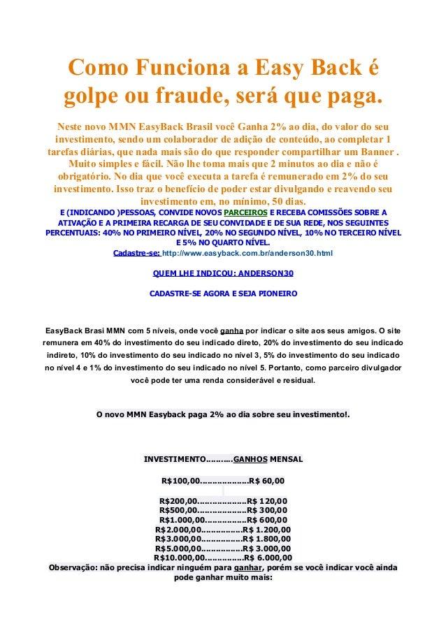 Como Funciona a Easy Back é golpe ou fraude, será que paga. Neste novo MMN EasyBack Brasil você Ganha 2% ao dia, do valor ...